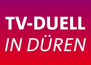 Banner des TV-Duells in Düren.